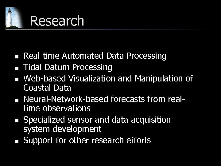 Research n n n Real-time Automated Data Processing Tidal Datum Processing Web-based Visualization and