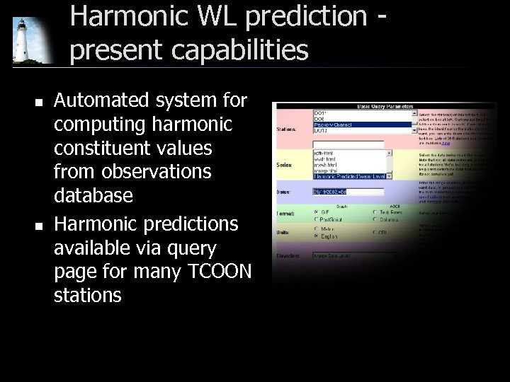 Harmonic WL prediction present capabilities n n Automated system for computing harmonic constituent values