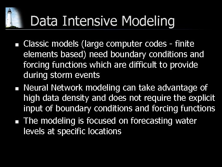 Data Intensive Modeling n n n Classic models (large computer codes - finite elements