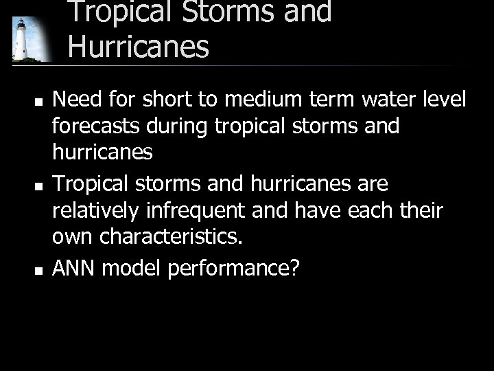 Tropical Storms and Hurricanes n n n Need for short to medium term water