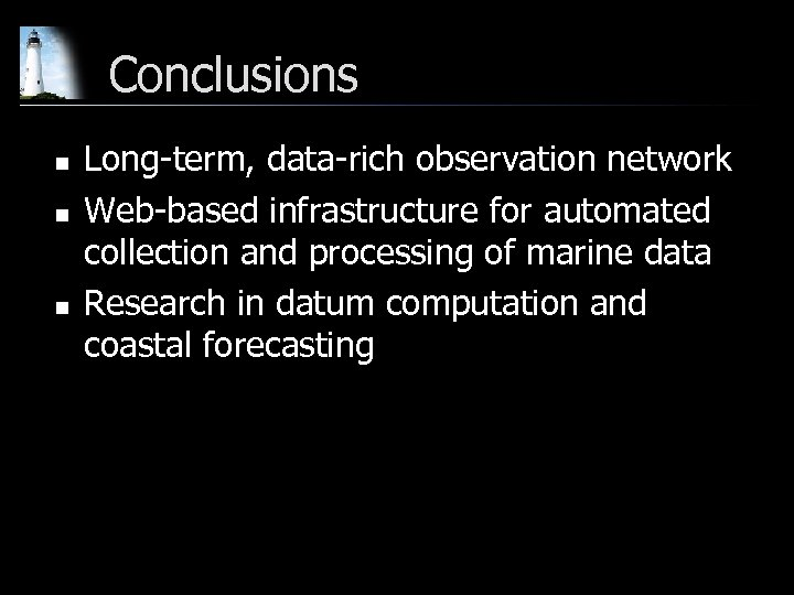 Conclusions n n n Long-term, data-rich observation network Web-based infrastructure for automated collection and