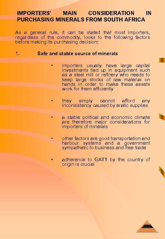 IMPORTERS' MAIN CONSIDERATION IN PURCHASING MINERALS FROM SOUTH AFRICA As a general rule, it