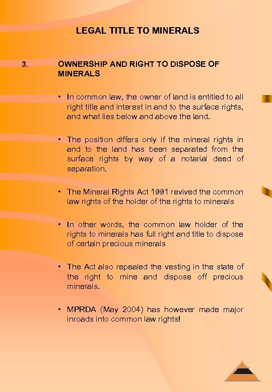 LEGAL TITLE TO MINERALS 3. OWNERSHIP AND RIGHT TO DISPOSE OF MINERALS • In