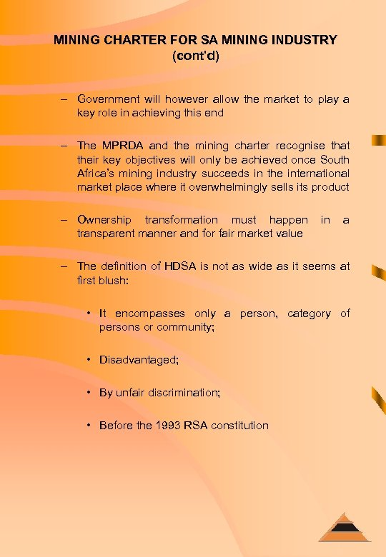 MINING CHARTER FOR SA MINING INDUSTRY (cont'd) – Government will however allow the market