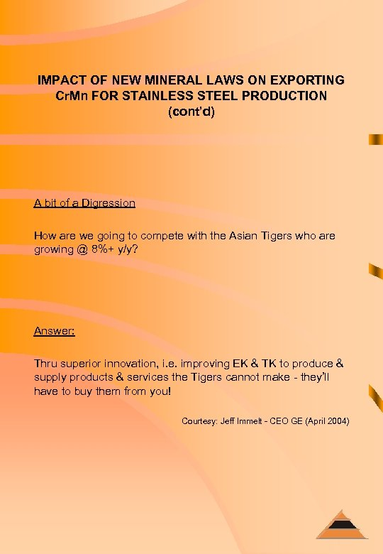 IMPACT OF NEW MINERAL LAWS ON EXPORTING Cr. Mn FOR STAINLESS STEEL PRODUCTION (cont'd)