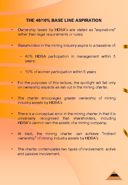 """THE 40/10% BASE LINE ASPIRATION • Ownership levels by HDSA's are stated as """"aspirations"""""""