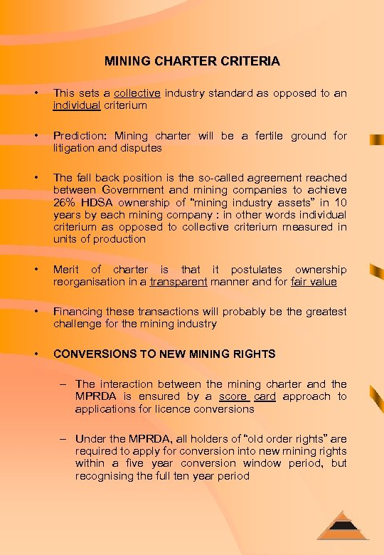 MINING CHARTER CRITERIA • This sets a collective industry standard as opposed to an