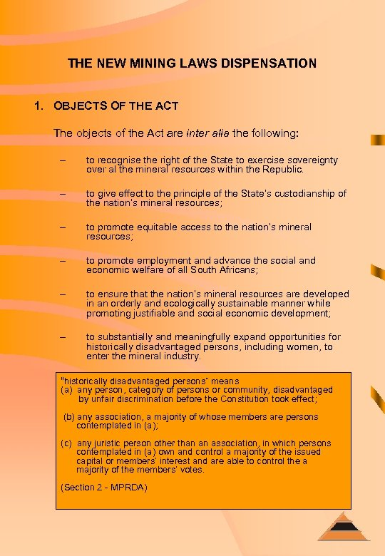 THE NEW MINING LAWS DISPENSATION 1. OBJECTS OF THE ACT The objects of the