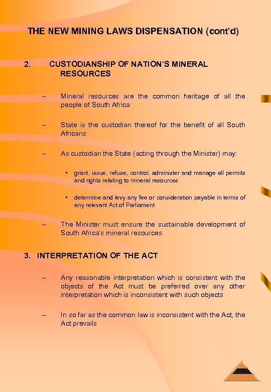 THE NEW MINING LAWS DISPENSATION (cont'd) 2. CUSTODIANSHIP OF NATION'S MINERAL RESOURCES – Mineral