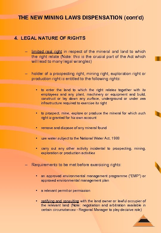 THE NEW MINING LAWS DISPENSATION (cont'd) 4. LEGAL NATURE OF RIGHTS – limited real