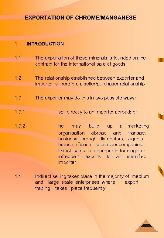 EXPORTATION OF CHROME/MANGANESE 1. INTRODUCTION 1. 1 The exportation of these minerals is founded
