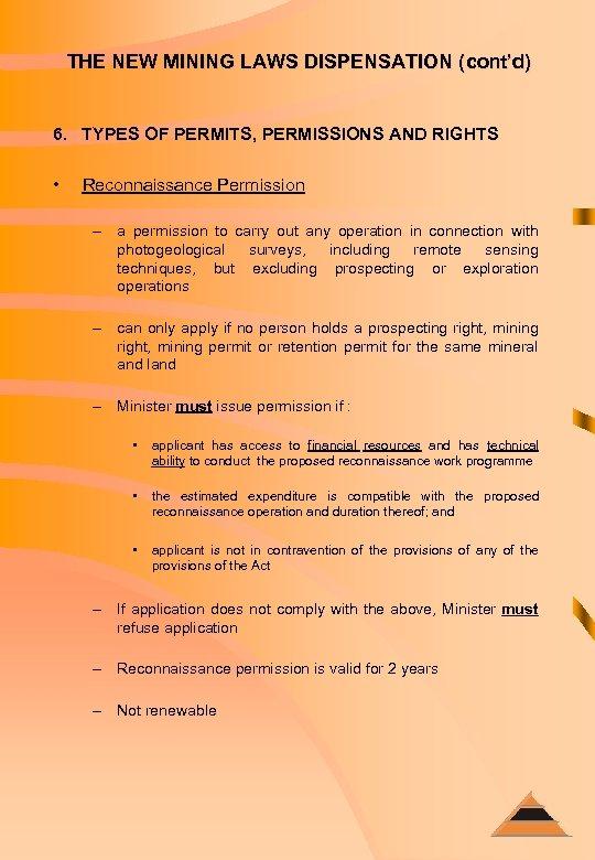THE NEW MINING LAWS DISPENSATION (cont'd) 6. TYPES OF PERMITS, PERMISSIONS AND RIGHTS •