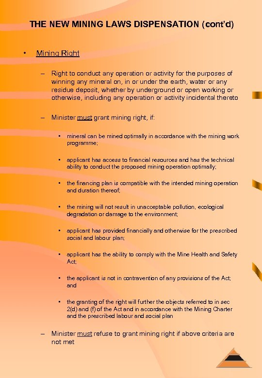 THE NEW MINING LAWS DISPENSATION (cont'd) • Mining Right – Right to conduct any
