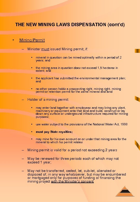 THE NEW MINING LAWS DISPENSATION (cont'd) • Mining Permit – Minister must issued Mining