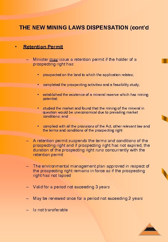 THE NEW MINING LAWS DISPENSATION (cont'd • Retention Permit – Minister may issue a