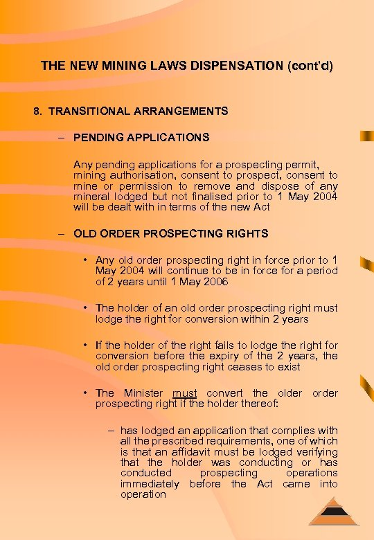 THE NEW MINING LAWS DISPENSATION (cont'd) 8. TRANSITIONAL ARRANGEMENTS – PENDING APPLICATIONS Any pending