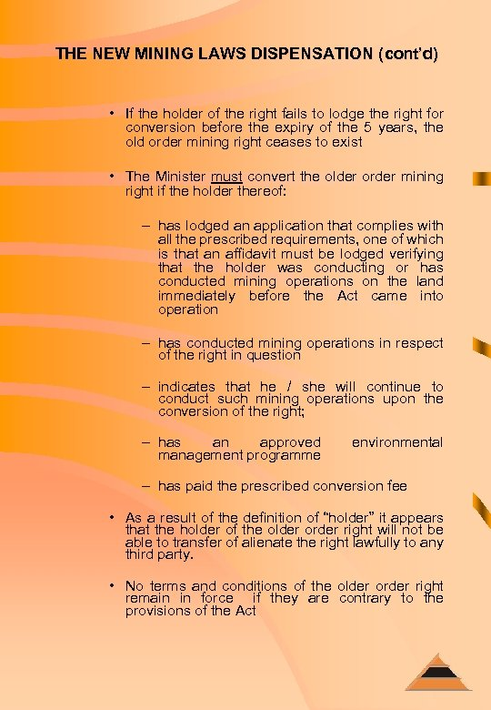 THE NEW MINING LAWS DISPENSATION (cont'd) • If the holder of the right fails