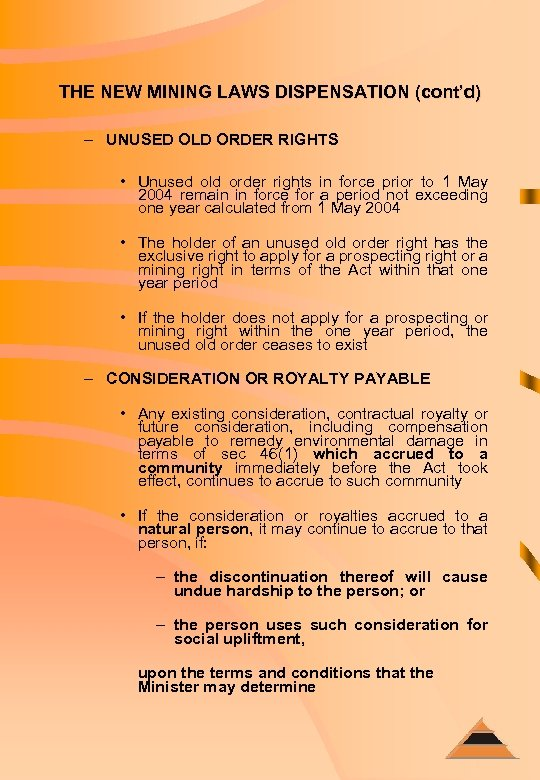 THE NEW MINING LAWS DISPENSATION (cont'd) – UNUSED OLD ORDER RIGHTS • Unused old