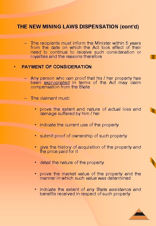 THE NEW MINING LAWS DISPENSATION (cont'd) – The recipients must inform the Minister within