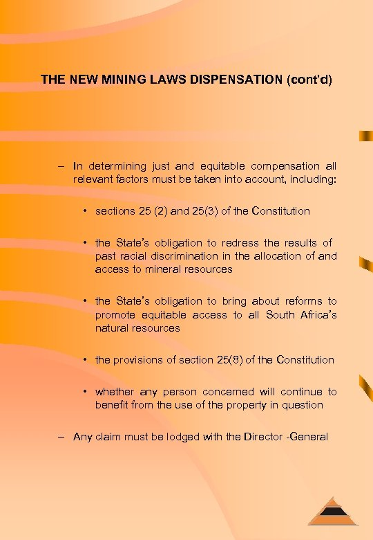 THE NEW MINING LAWS DISPENSATION (cont'd) – In determining just and equitable compensation all