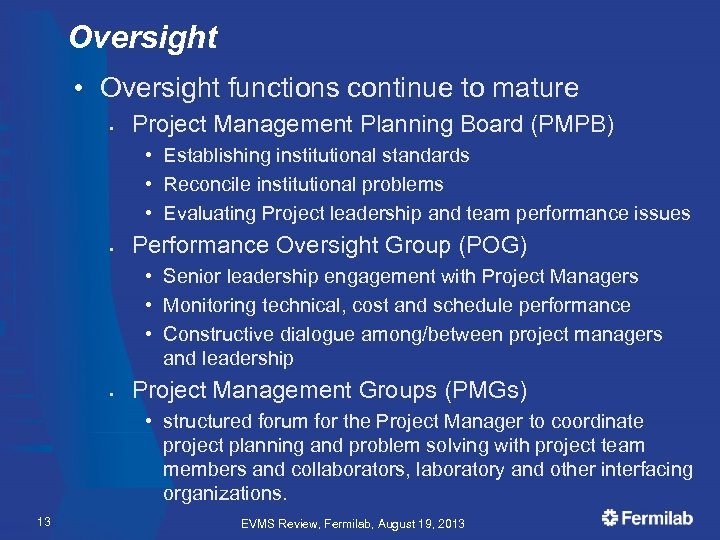 Oversight • Oversight functions continue to mature § Project Management Planning Board (PMPB) •
