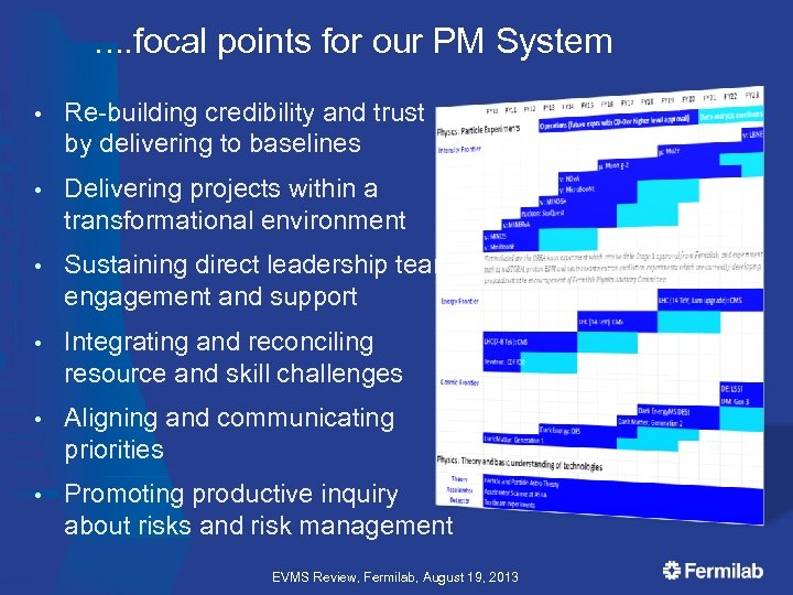 …. focal points for our PM System • Re-building credibility and trust by delivering