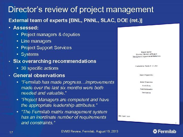 Director's review of project management External team of experts [BNL, PNNL, SLAC, DOE (ret.