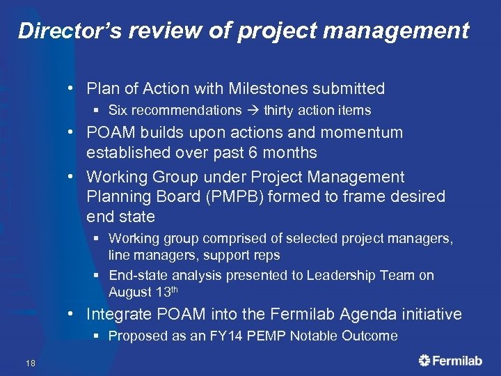 Director's review of project management • Plan of Action with Milestones submitted § Six
