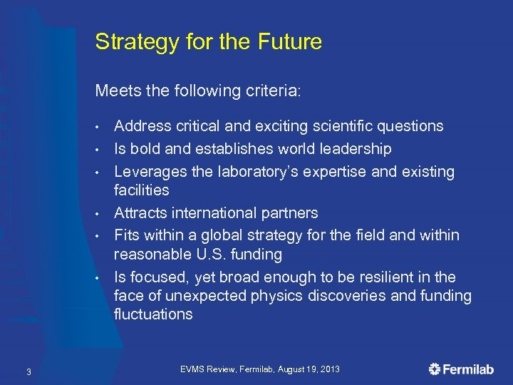 Strategy for the Future Meets the following criteria: • • • 3 Address critical