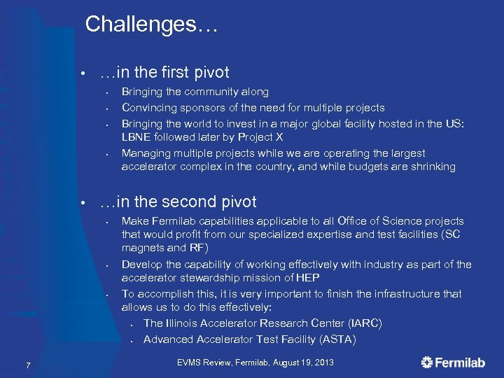 Challenges… • …in the first pivot § § • Bringing the community along Convincing