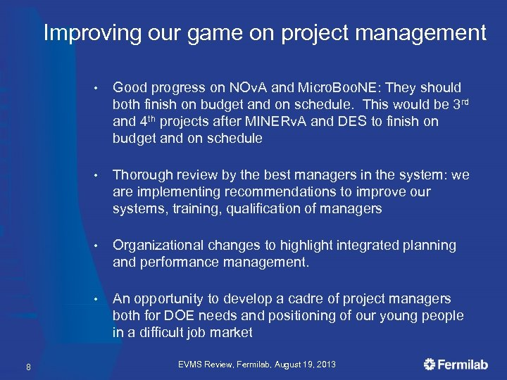 Improving our game on project management • • Thorough review by the best managers