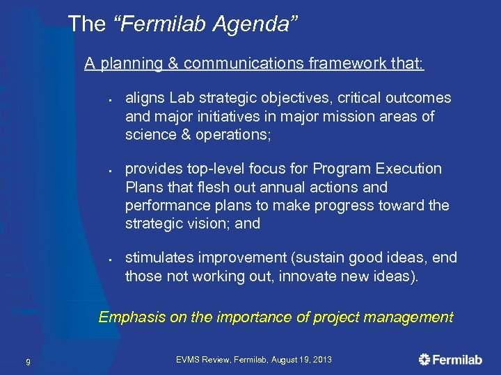 "The ""Fermilab Agenda"" A planning & communications framework that: • • • aligns Lab"