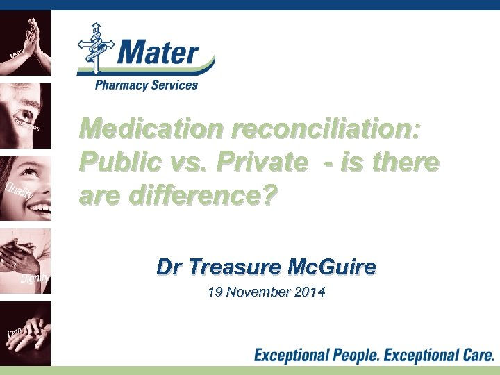 Medication reconciliation: Public vs. Private - is there are difference? Dr Treasure Mc. Guire