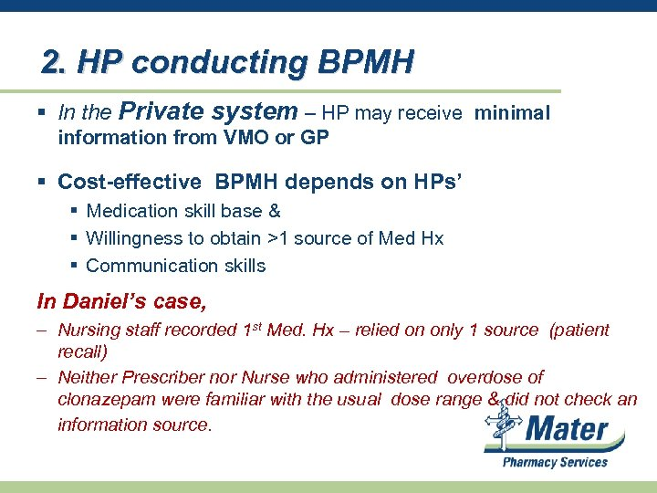 2. HP conducting BPMH § In the Private system – HP may receive minimal