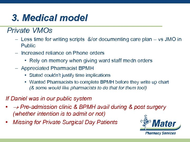 3. Medical model Private VMOs – Less time for writing scripts &/or documenting care