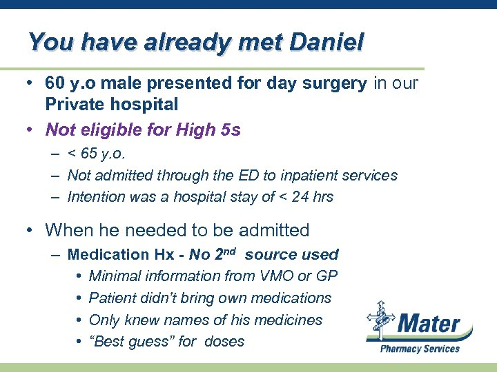 You have already met Daniel • 60 y. o male presented for day surgery