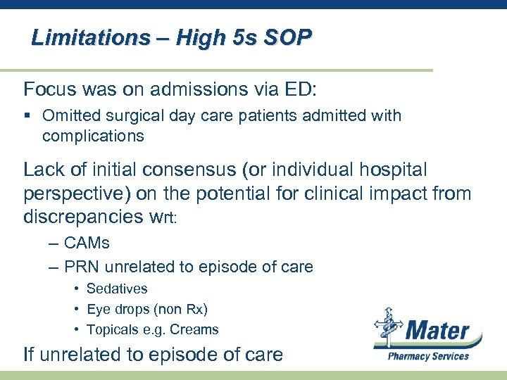 Limitations – High 5 s SOP Focus was on admissions via ED: § Omitted