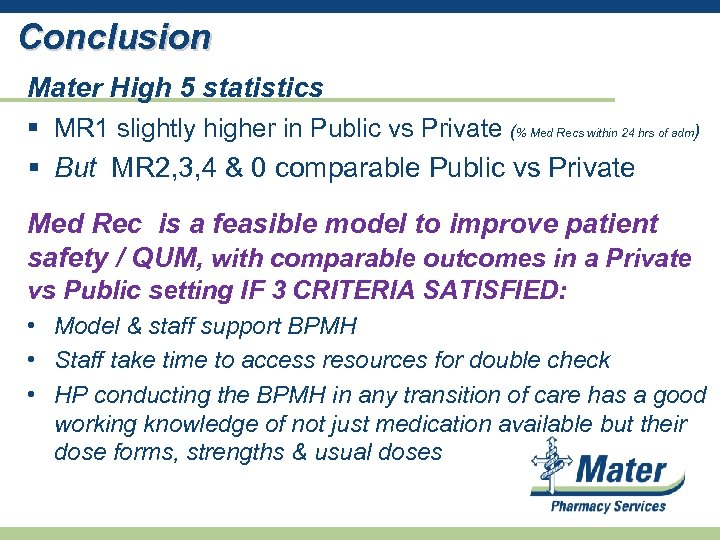 Conclusion Mater High 5 statistics § MR 1 slightly higher in Public vs Private