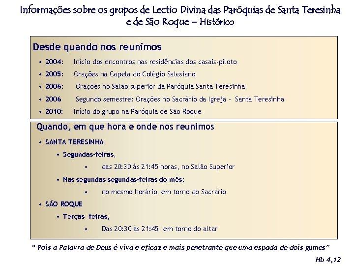 Informações sobre os grupos de Lectio Divina das Paróquias de Santa Teresinha e de