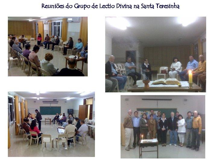 Reuniões do Grupo de Lectio Divina na Santa Teresinha