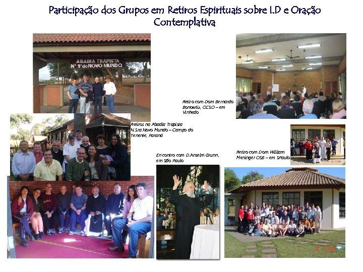 Participação dos Grupos em Retiros Espirituais sobre LD e Oração Contemplativa Retiro com Dom