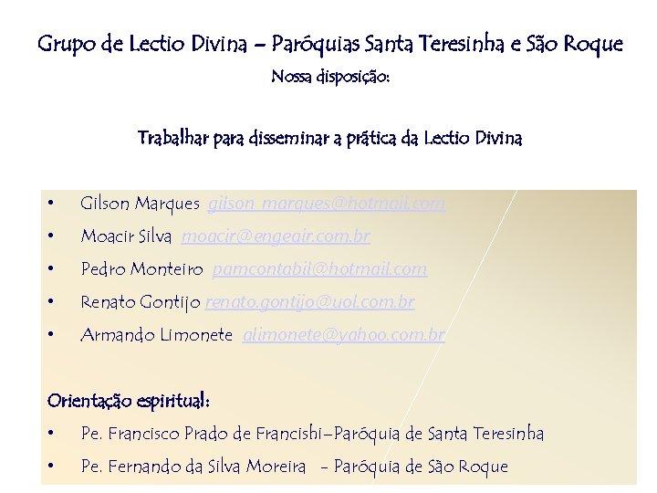 Grupo de Lectio Divina – Paróquias Santa Teresinha e São Roque Nossa disposição: Trabalhar