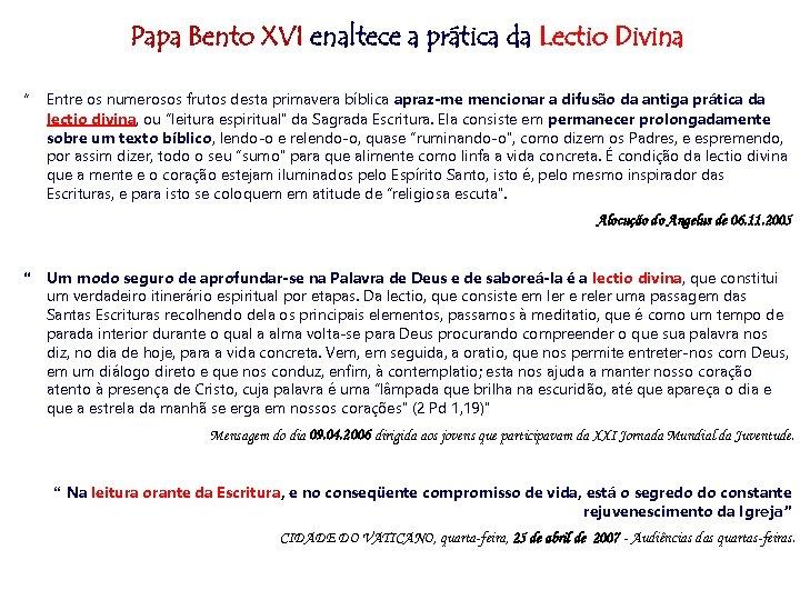 """Papa Bento XVI enaltece a prática da Lectio Divina """" Entre os numerosos frutos"""