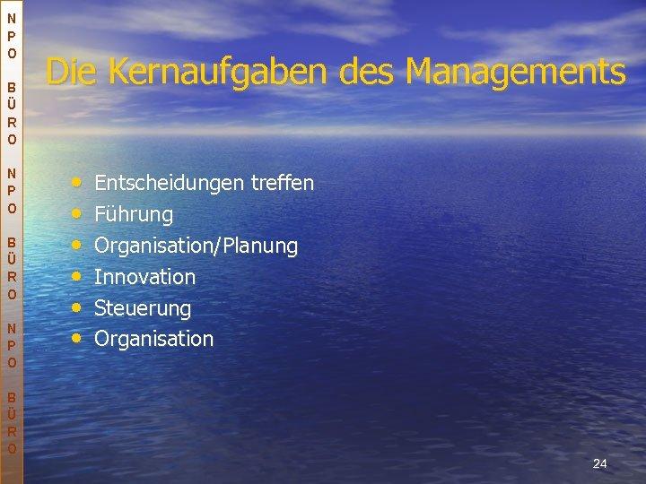 N P O B Ü R O Die Kernaufgaben des Managements • • •