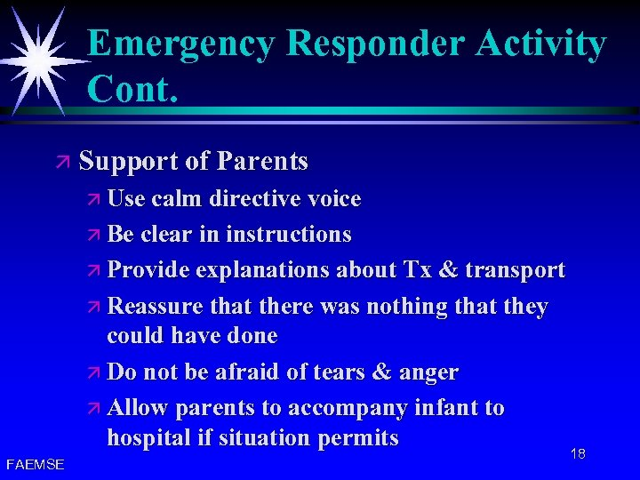 Emergency Responder Activity Cont. ä Support of Parents ä Use calm directive voice ä