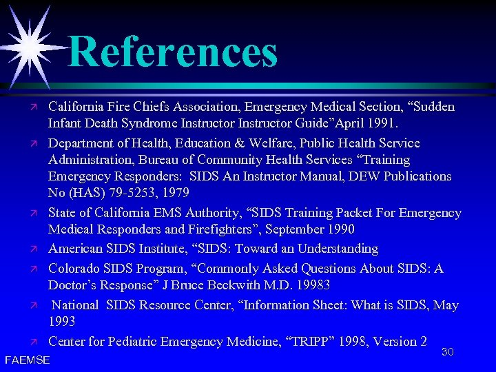 "References ä ä ä ä California Fire Chiefs Association, Emergency Medical Section, ""Sudden Infant"