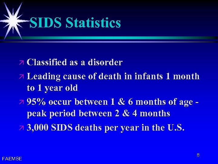 SIDS Statistics ä Classified as a disorder ä Leading cause of death in infants