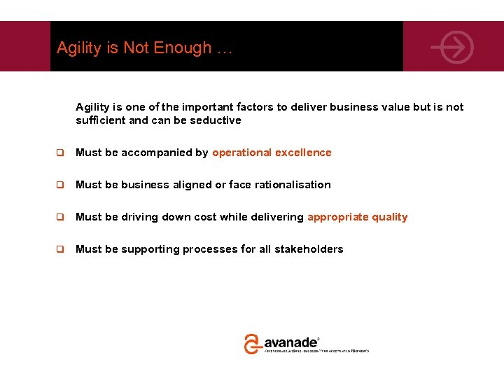 Agility is Not Enough … Agility is one of the important factors to deliver