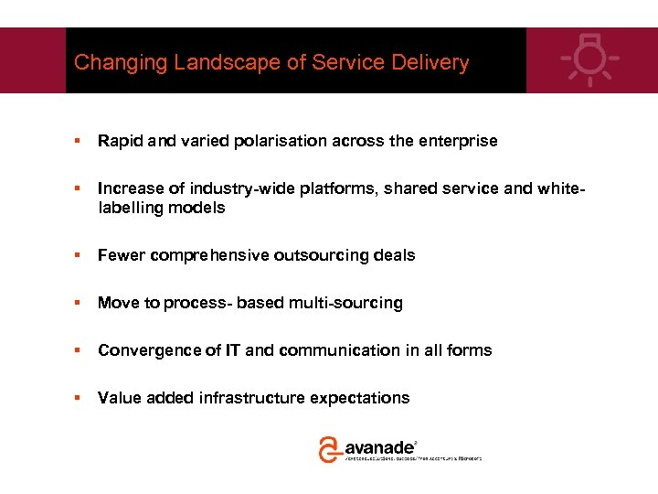 Changing Landscape of Service Delivery § Rapid and varied polarisation across the enterprise §