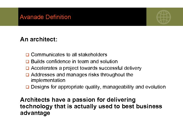 Avanade Definition An architect: q q q Communicates to all stakeholders Builds confidence in